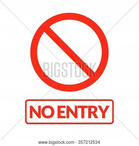 No Entry Vector Sign Warning. Stop Entry Symbol Icon Safety