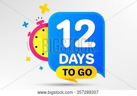 Countdown Left Days Banner With Timer. Twelve Days Left Icon. 12 Days To Go Sign. Sale Announcement