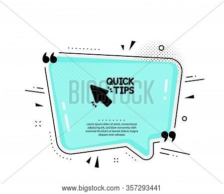 Quick Tips Click Icon. Quote Speech Bubble. Helpful Tricks Sign. Quotation Marks. Classic Quick Tips