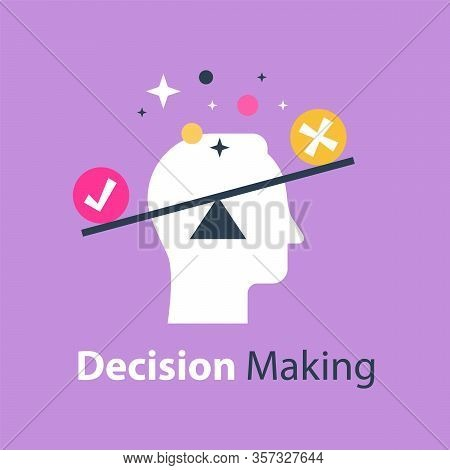 Decision Making Under Uncertainty, Pros And Cons, For And Against, Outweigh Scale, Bias And Mindset,