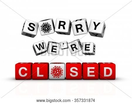 Sorry We're Closed Sign with coronavirus icon. 3D illustration