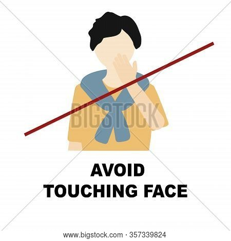 Avoid Touching Face Coronavirus Sign. Prevention, Stop, Quarantine, Attention Covid-19, 2019-ncov No