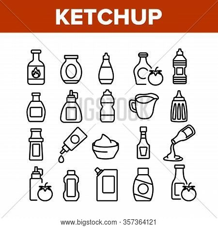 Ketchup Tomato Sauce Collection Icons Set Vector. And Classical Ketchup, Package And Bottle, Grocery