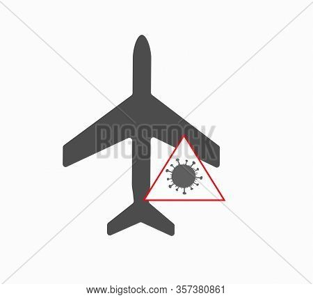 Airplane And Virus Covid-19 Icon Vector. The Ban On Air Travel And The Closure Of Airspace. World Co