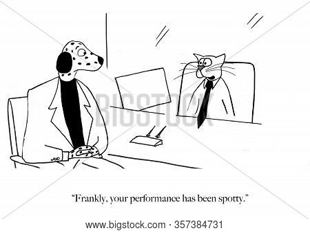 In Cartoon Setting, The Boss Cat Is Telling The Dalmation Dog Employee It Has Had Spotty Performance