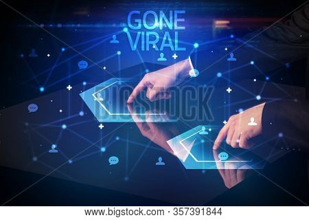 Navigating social networking with GONE VIRAL inscription, new media concept