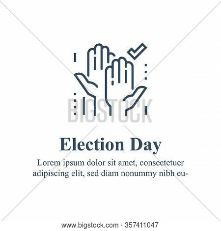 Election Day Concept, Democracy Voting, Raised Hands And Check Mark, Political  Party Campaign, Sign