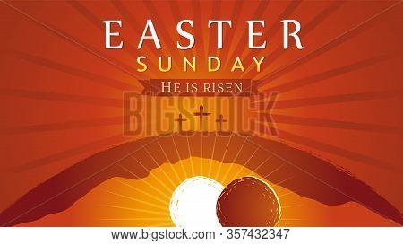 Easter Sunday - He Is Risen, Tomb And Three Crosses, Sunrise Card. Easter, Holy Week Invitation For