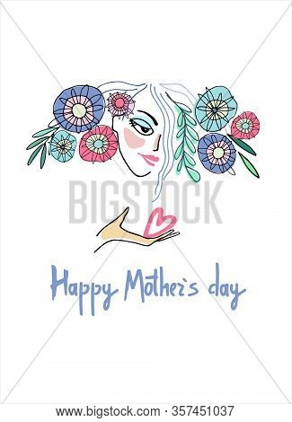 Happy Mothers Day Design. Woman With Flowers In Her Hair And A Heart On Her Palm. Hand-lettered Gree
