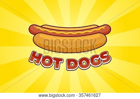 Cartoon Fast Food Meal Hot Dog With Inscription Restaurant Advertising Poster Design Template. Hotdo
