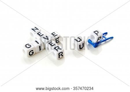 Never Give Up Quote Formed Of White Dices With Black Letters On White Background, Motivation And Sur