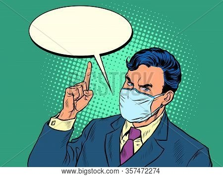 Stay At Home. Quarantine Warning Policy. A Politician In A Medical Mask. Pop Art Retro Vector Illust