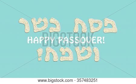 Jewish Holiday Of Passover, Matzah Letters, Greeting Inscription In Hebrew And English - Happy And K