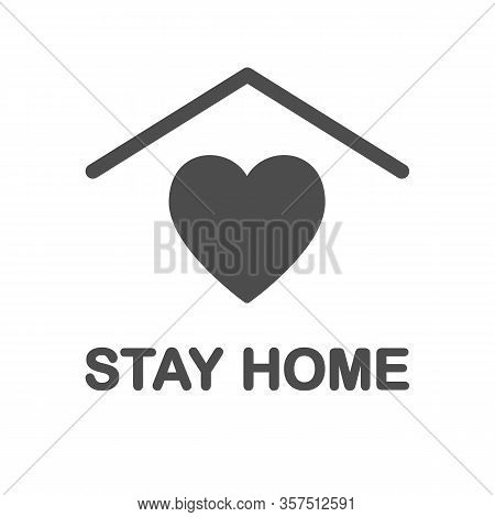 Stay Home Icon. Staying At Home During A Pandemic Print. Home Quarantine Illustration.