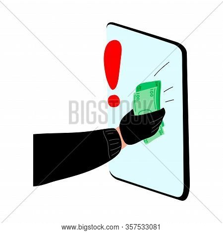 Cyber Hackers Thieves Hand Stealing Money From A Smartphone Online Wallet, Credit. Vector Illustrati