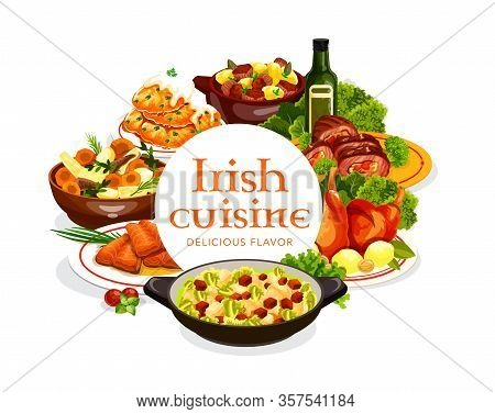 Irish Cuisine Meat And Fish Dishes With Vegetables, Vector Food. Irish Stew, Baked Beef Rolls And Ra