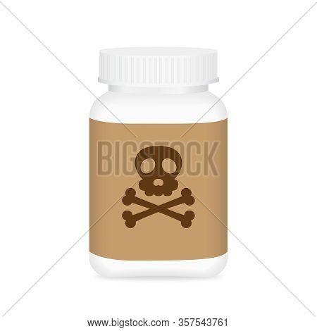 Drug Poison, Dangerous Drug Bottle Isolated On White Background, Medical Bottle And Poison Label Sig