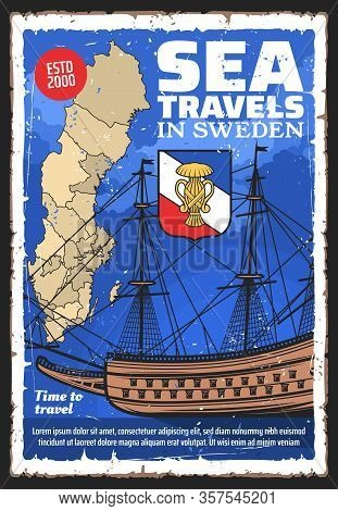 Sweden Travel Vector Design With Swedish Map, House Of Vasa Royal Coat Of Arms And Old Sailing Ship.