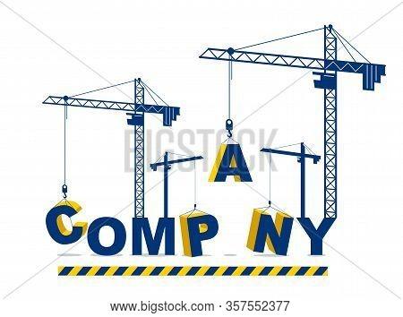 Construction Cranes Build Company Word Vector Concept Design, Conceptual Illustration With Lettering