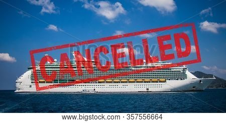 Cruise Trip Cancellation. Travel Holidays By Cruise Ship Was Cancelled Because Of Epidemic Of Covid-