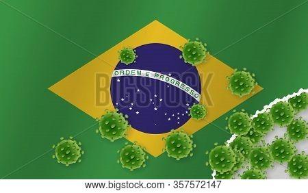 Flag Of Brazil. With Outbreak Virus. Epidemic Or Pandemic Coronavirus, Sars, Mers, Influenza...