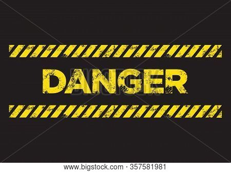 Danger Danger Sign. Broken Yellow Font Text. Concept Of Hazard Danger. Vector Illustration In Flat M