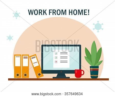 Work From Home Concept. Workplace With Desk And Computer. Home Office, Freelance Or Online Working B