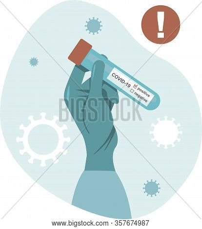 Doctor Hand Holds A Test Tube Containing A Positive Test Sample, Test Tube With Blood For Covid-19 (