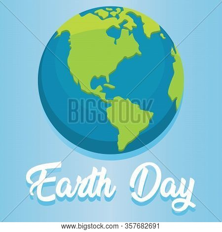 Earth Day Poster With An Earth Planet - Vector