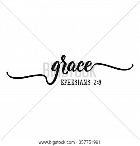 Grace. Lettering. Inspirational And Bible Quote. Can Be Used For Prints Bags, T-shirts, Posters, Car