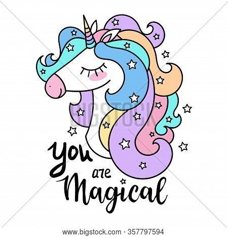 The Head Of A White Unicorn With A Rainbow Mane. Inscription. You Are Magical. Vector