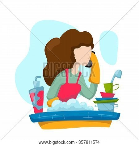 Woman Washing Plates And Speaking By Phone, Work At Home Concept Vector Illustration. Working Mom Co