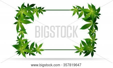 Frame Of Green Cannabis Leaves. Template Frame Decorated With Cannabis Leaves Isolated On A White Ba