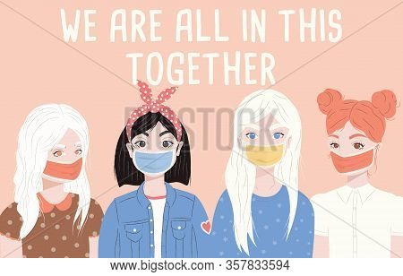 Group Of Four Young Women Wearing Surgical Masks. Corona Virus 2019-ncov Motivation Poster Design Wi