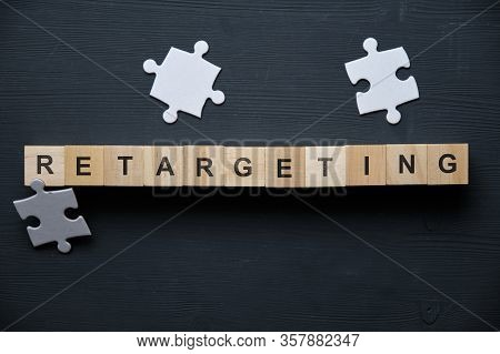 Modern Business Buzzword - Retareting. Top View On Wooden Table With Blocks. Top View. Close Up.
