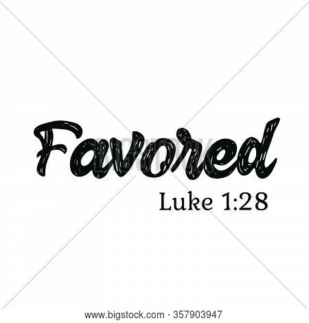 Favored, Biblical Phrase, Christian Typography For Banner, Poster, Photo Overlay, Apparel Design