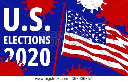 Illustration Of Election 2020 In America Threatened By A Virus.