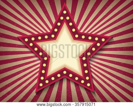 Brightly Glowing Star Retro Cinema Neon Sign. Circus Style Show Banner Template. Background Vector P