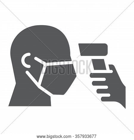Checking Body Temperature Glyph Icon, Coronavirus And Covid 19, Temperature Scaning Sign, Vector Gra