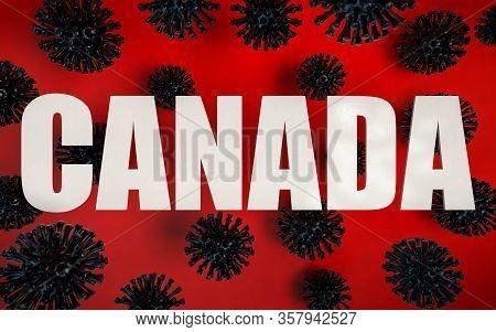 3d Render Of Coronavirus Pandemy Warning In Canada. Corona Virus Caused Covid-19 Epidemy In Canada.