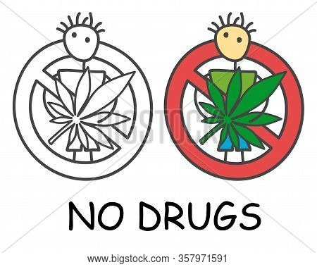 Funny Vector Stick Man With A Hemp In Doodle Style. No Drugs No Marihuana Sign Red Prohibition. Stop