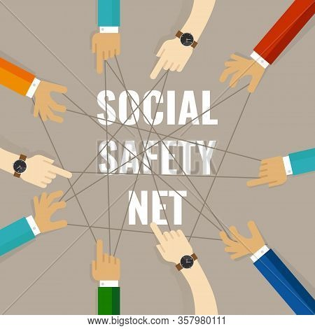 Social Safety Net Services By The State Includes Welfare, Unemployment Benefit And Healthcare To Pre