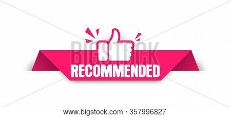 Recommended Label. Paper Tag For Recommend With Thumbs Up. Advertising Badges Design With Like. Vect