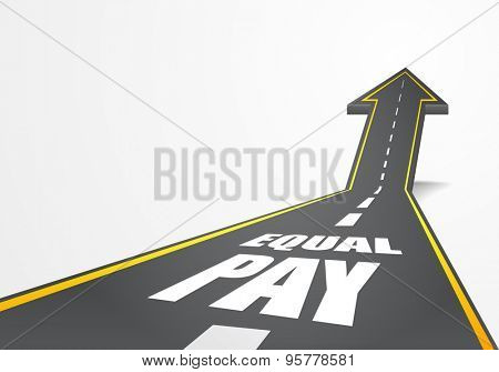detailed illustration of a highway road going up as an arrow with Equal Pay text, eps10 vector