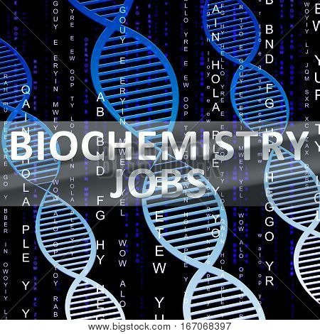 Biochemistry Jobs Means Biotech Profession 3D Illustration