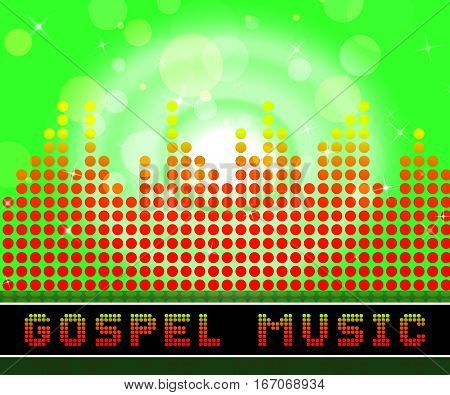 Gospel Music Shows Christian Teachings And Songs