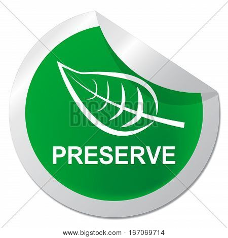 Preserve Sticker Shows Natural Preservation 3D Illustration