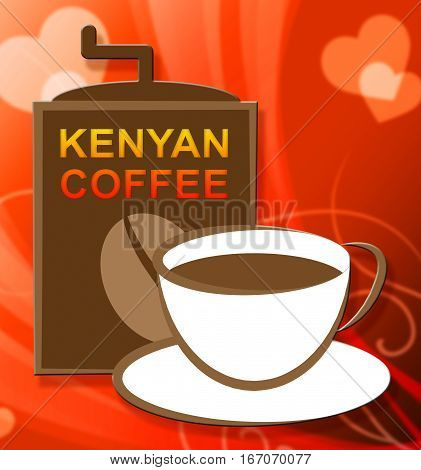 Kenyan Coffee Represents Cuba Cafe Or Restaurant