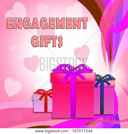 Engagement Gifts Shows Engage Presents 3D Illustration