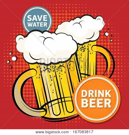 Poster or label with the Two Beer glass and text Save Water Drink Beer written inside vector illustration